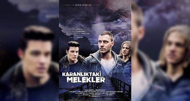 Kanadalı yönetmen, Türk oyuncuları 'Karanlık Melekler'de bir araya getirdi