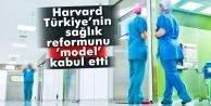 Harvard Türkiyenin sağlık reformunu model kabul etti