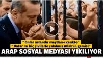 Arap sosyal medyasını sallayan Erdoğan videosu!